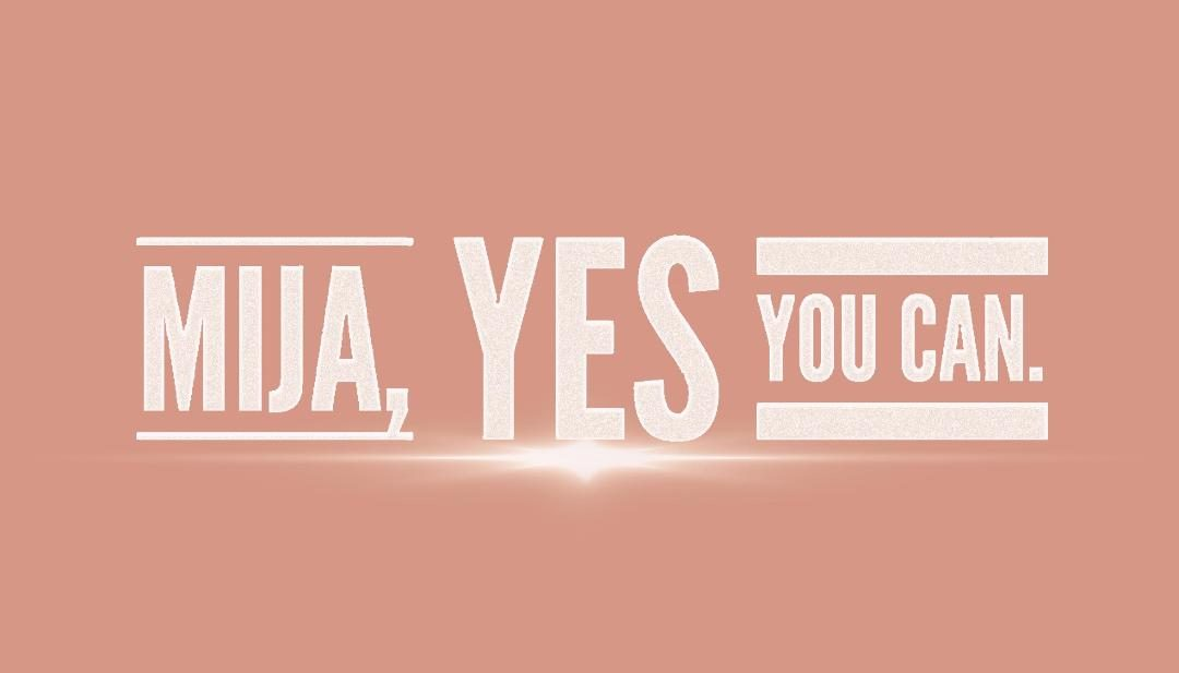 Mija, Yes you can.